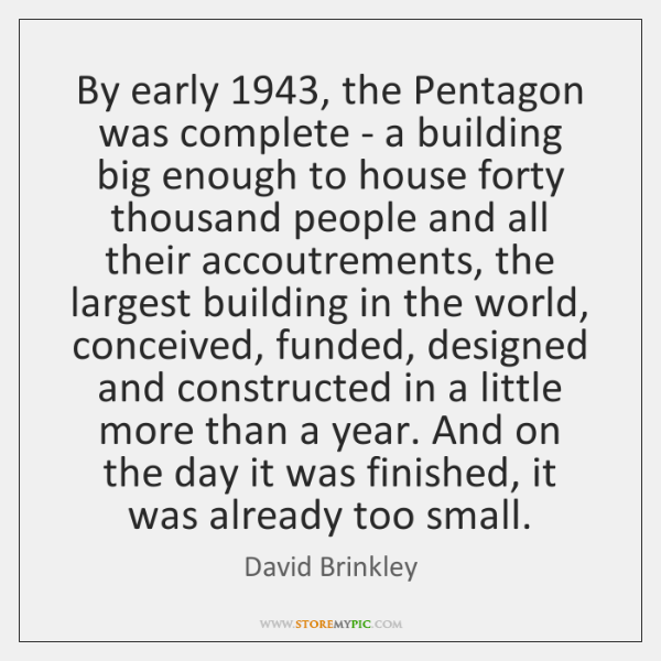 By early 1943, the Pentagon was complete - a building big enough to ...