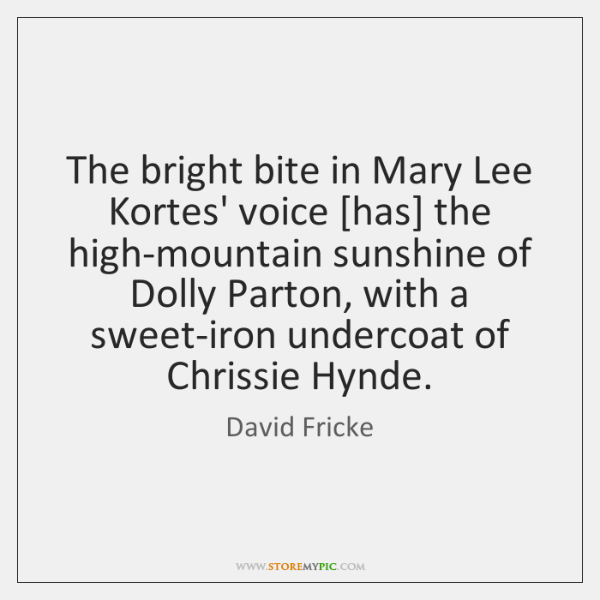 The bright bite in Mary Lee Kortes' voice [has] the high-mountain sunshine ...