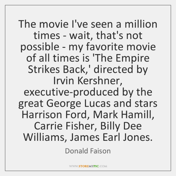 The movie I've seen a million times - wait, that's not possible ...