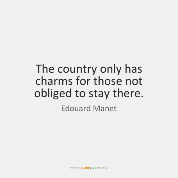 The country only has charms for those not obliged to stay there.