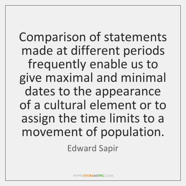 Comparison of statements made at different periods frequently enable us to give ...