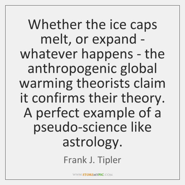 Whether the ice caps melt, or expand - whatever happens - the ...