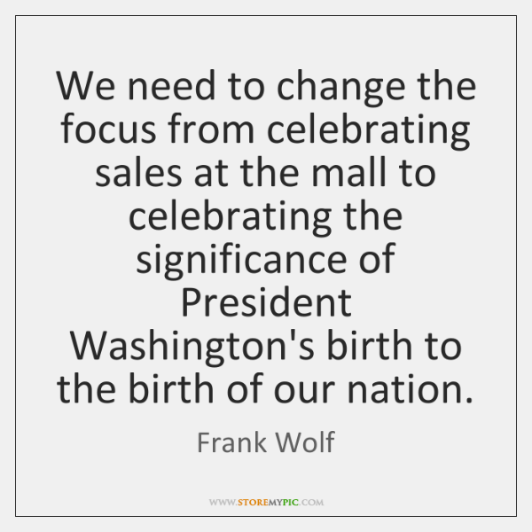 We need to change the focus from celebrating sales at the mall ...