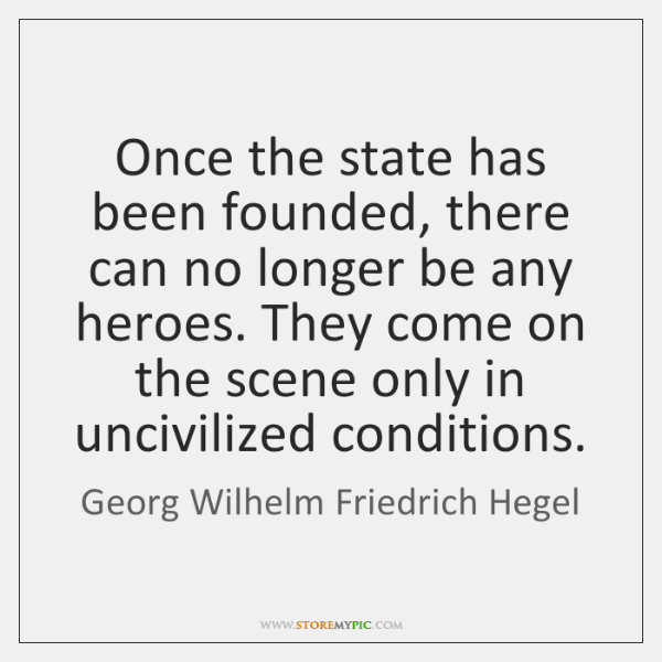 Once the state has been founded, there can no longer be any ...