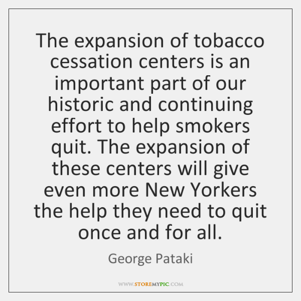 The expansion of tobacco cessation centers is an important part of our ...