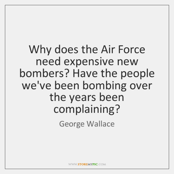 Why does the Air Force need expensive new bombers? Have the people ...