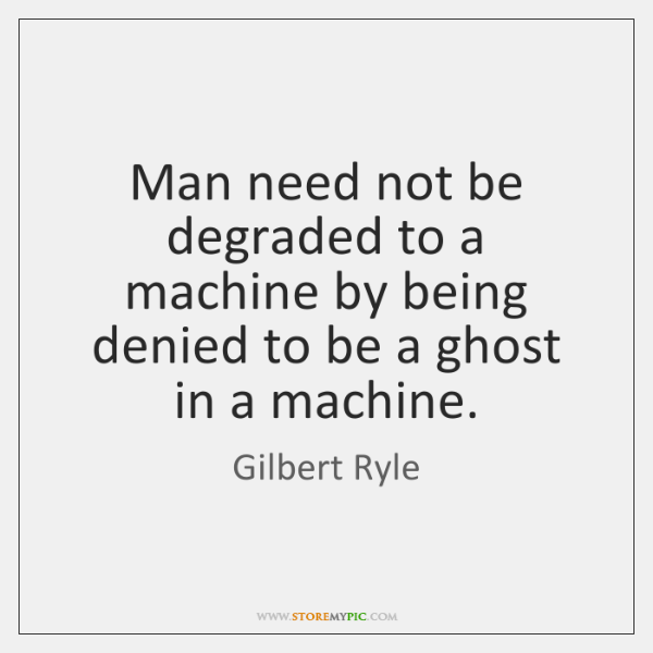 Man need not be degraded to a machine by being denied to ...