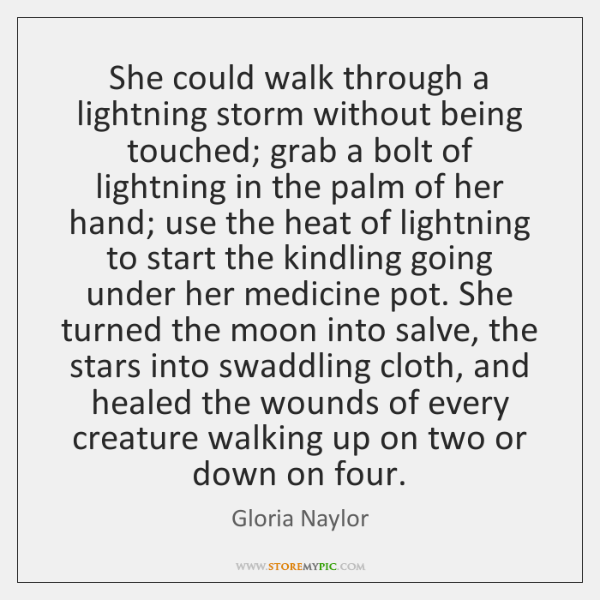 She could walk through a lightning storm without being touched; grab a ...