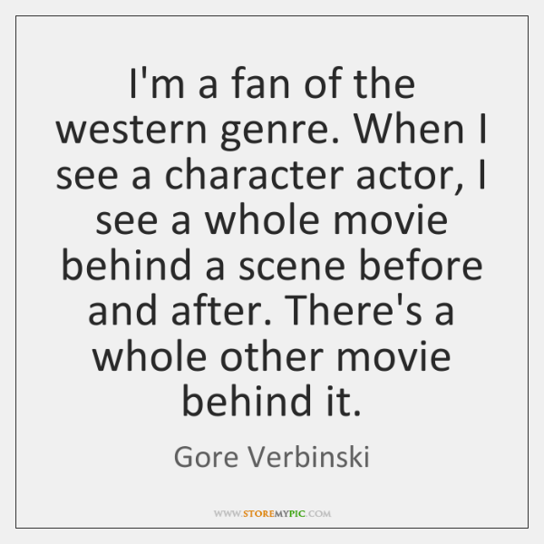 I'm a fan of the western genre. When I see a character ...