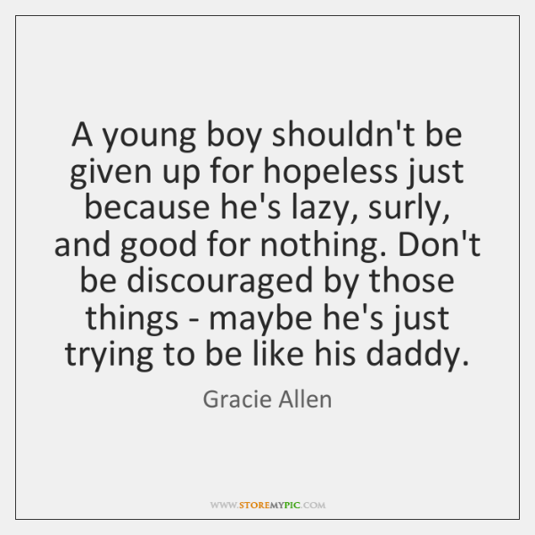 A young boy shouldn't be given up for hopeless just because he's ...