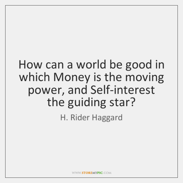 How can a world be good in which Money is the moving ...