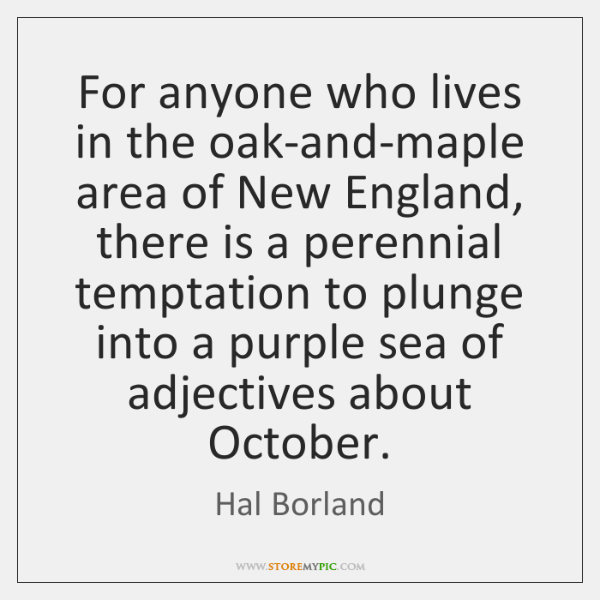 For anyone who lives in the oak-and-maple area of New England, there ...