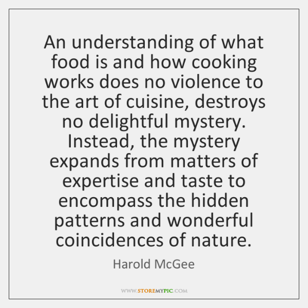 An understanding of what food is and how cooking works does no ...