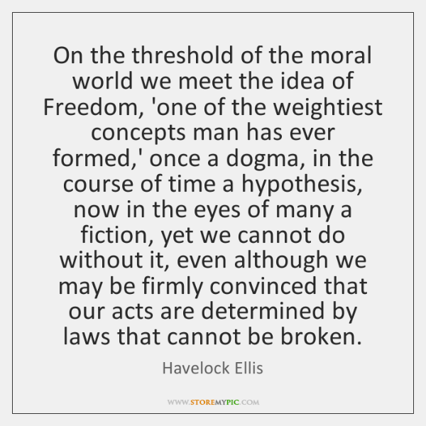On the threshold of the moral world we meet the idea of ...