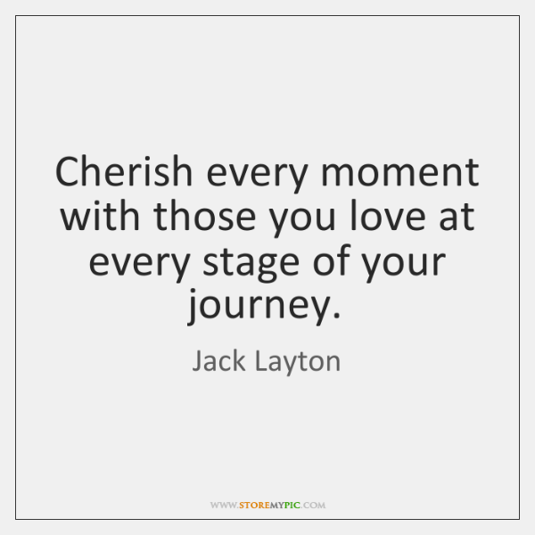 Cherish every moment with those you love at every stage of your ...