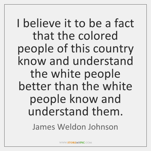 I believe it to be a fact that the colored people of ...