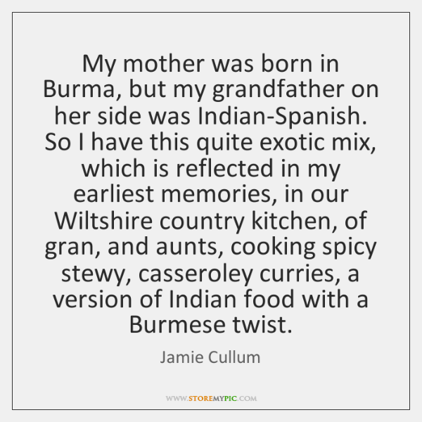 My mother was born in Burma, but my grandfather on her side ...