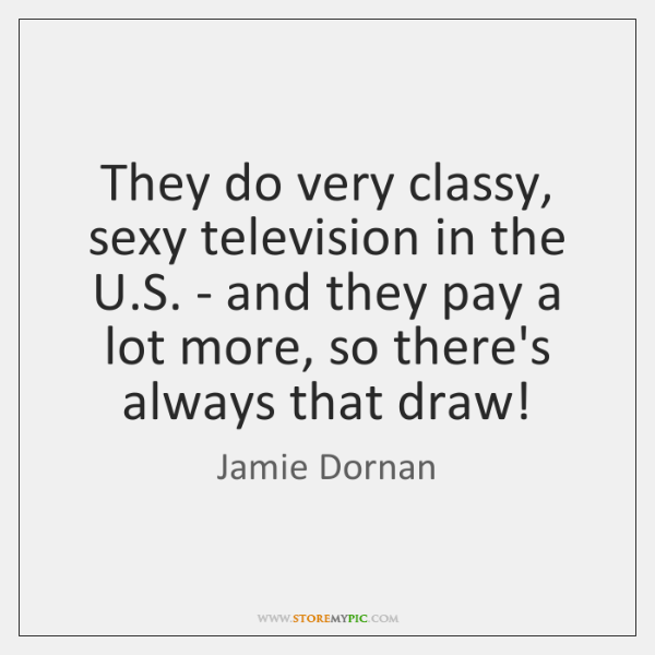 They do very classy, sexy television in the U.S. - and ...