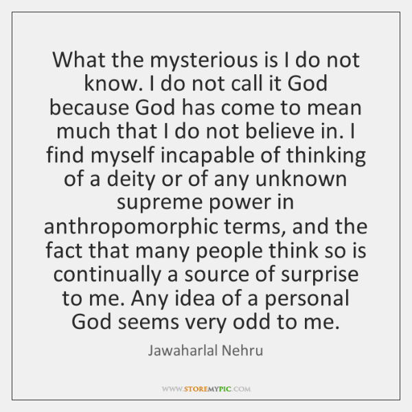 What the mysterious is I do not know. I do not call ...