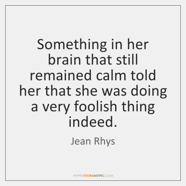 Something in her brain that still remained calm told her that she ...