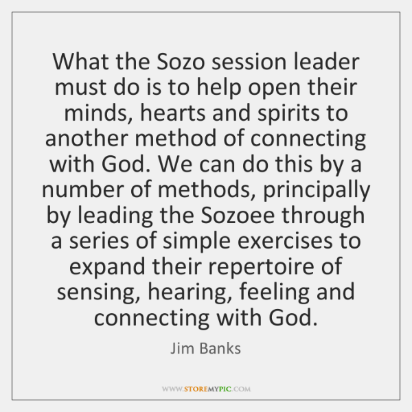 What the Sozo session leader must do is to help open their ...