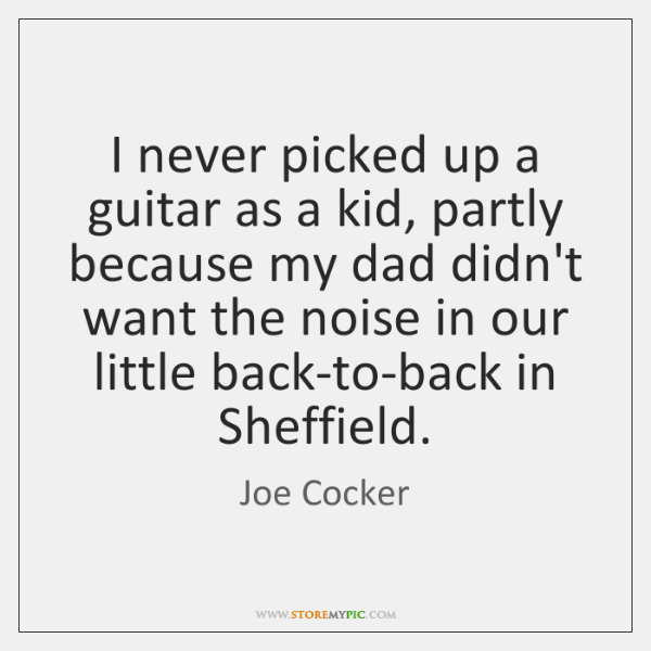 I never picked up a guitar as a kid, partly because my ...