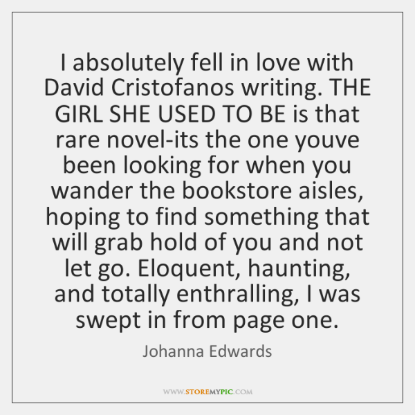 I absolutely fell in love with David Cristofanos writing. THE GIRL SHE ...