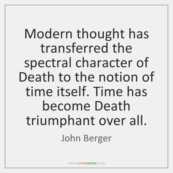 Modern thought has transferred the spectral character of Death to the notion ...