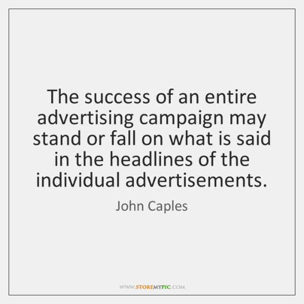 The success of an entire advertising campaign may stand or fall on ...