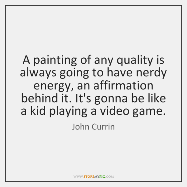 A painting of any quality is always going to have nerdy energy, ...