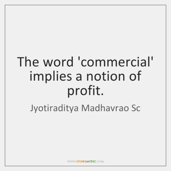 The word 'commercial' implies a notion of profit.