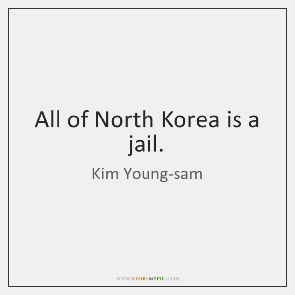 All of North Korea is a jail.