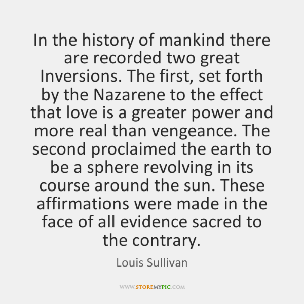In the history of mankind there are recorded two great Inversions. The ...