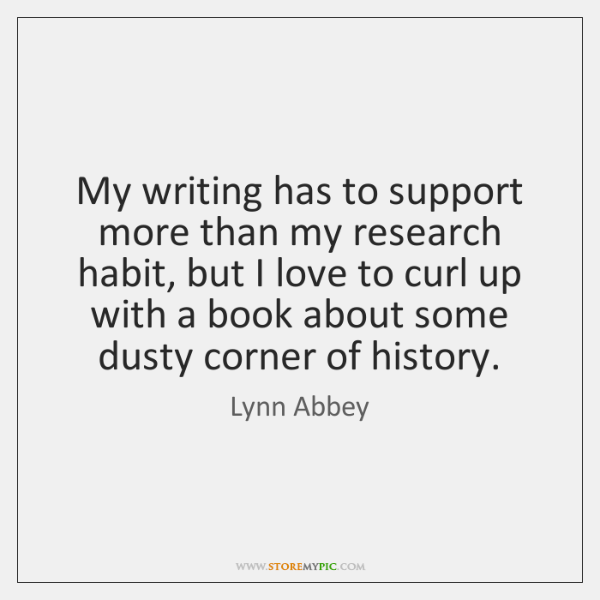 My writing has to support more than my research habit, but I ...