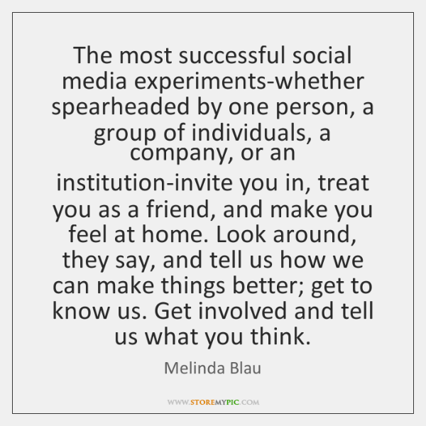 The most successful social media experiments-whether spearheaded by one person, a group ...