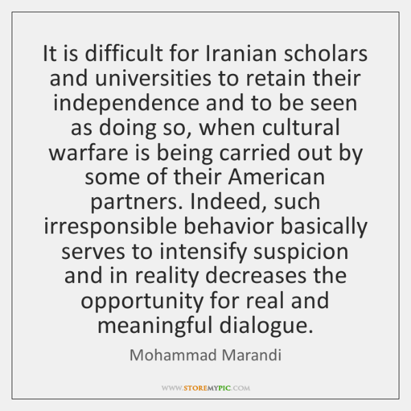 It is difficult for Iranian scholars and universities to retain their independence ...