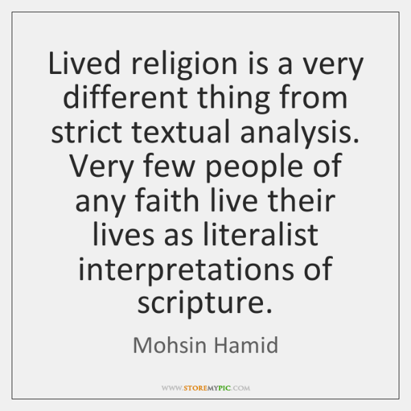 Lived religion is a very different thing from strict textual analysis. Very ...