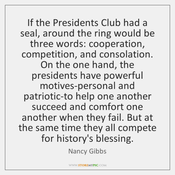 If the Presidents Club had a seal, around the ring would be ...