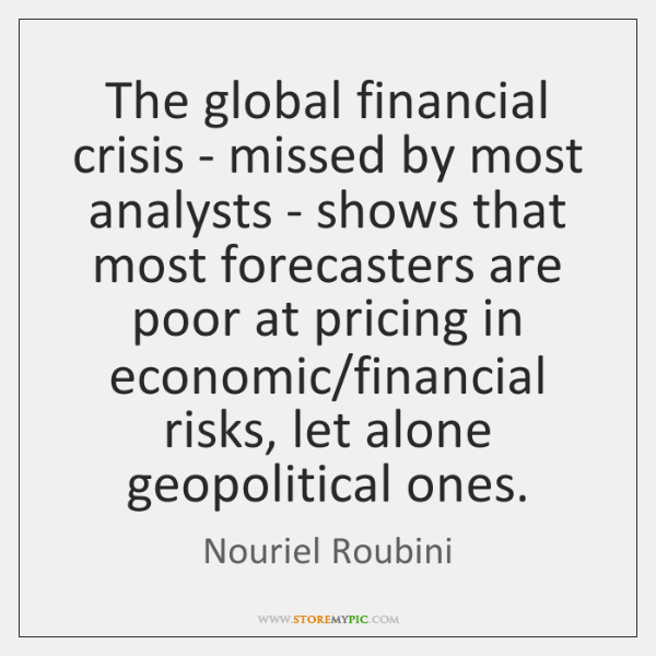 The global financial crisis - missed by most analysts - shows that ...