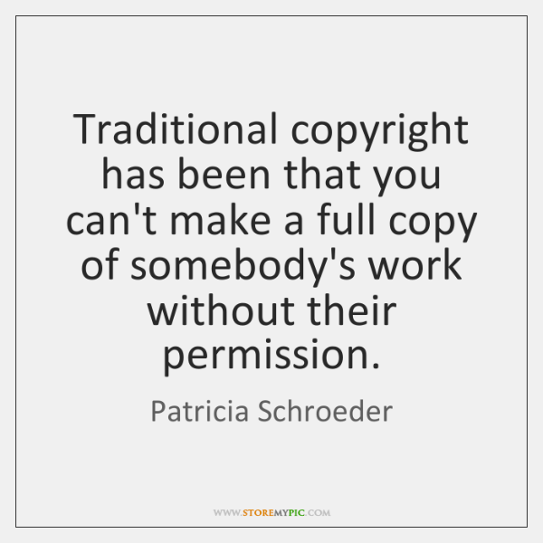 Traditional copyright has been that you can't make a full copy of ...
