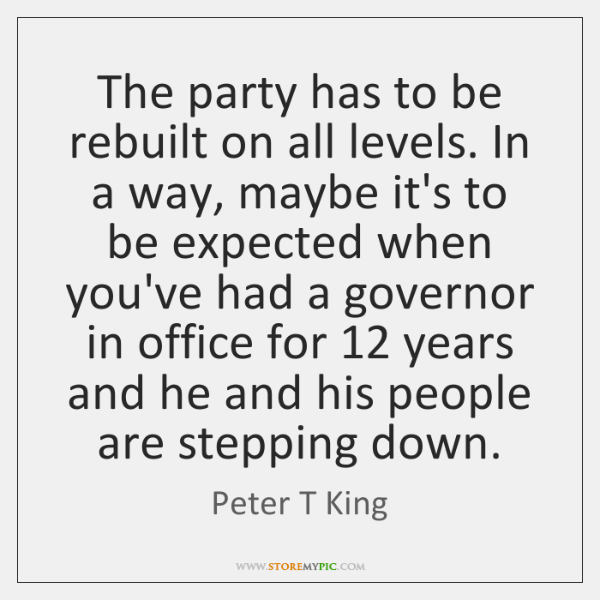 The party has to be rebuilt on all levels. In a way, ...