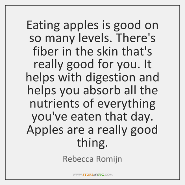 Eating apples is good on so many levels. There's fiber in the ...