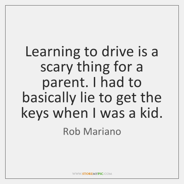 Learning to drive is a scary thing for a parent. I had ...