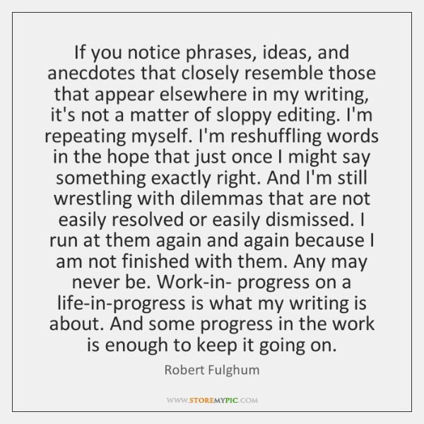 If you notice phrases, ideas, and anecdotes that closely resemble those that ...