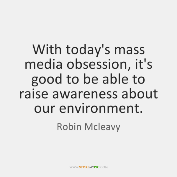 With today's mass media obsession, it's good to be able to raise ...