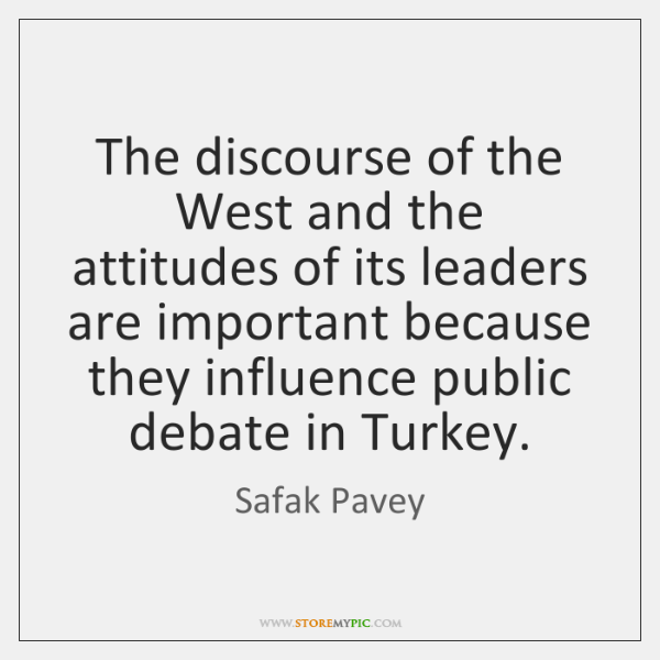 The discourse of the West and the attitudes of its leaders are ...