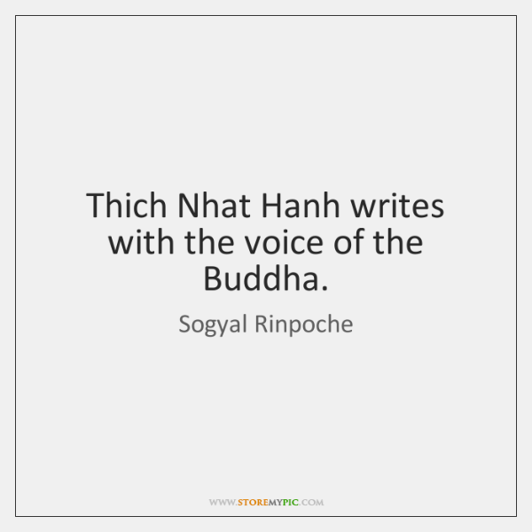 Thich Nhat Hanh writes with the voice of the Buddha.