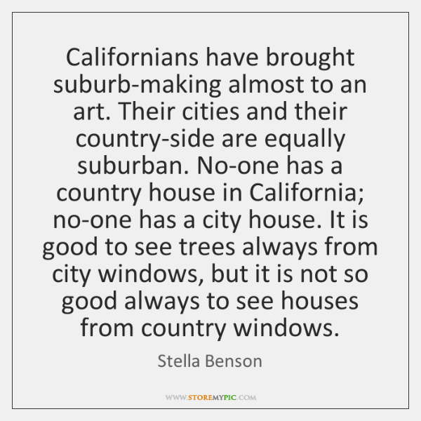 Californians have brought suburb-making almost to an art. Their cities and their ...