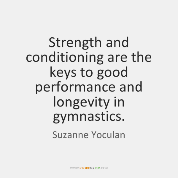Strength and conditioning are the keys to good performance and longevity in ...