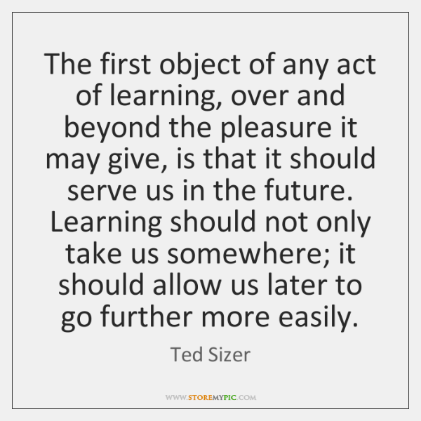 The first object of any act of learning, over and beyond the ...